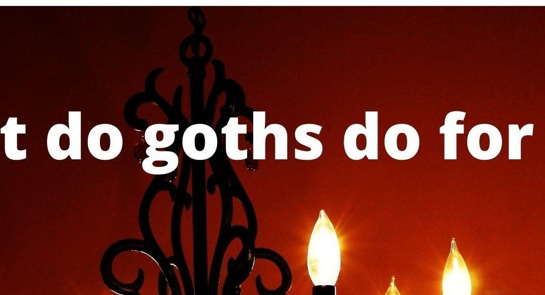 What do goths do for fun?