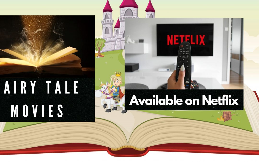 24 Fairy tale Movies Available on Netflix