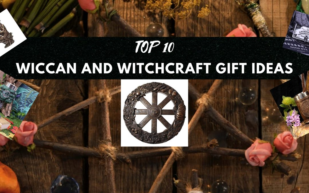 Top 10 Wiccan and Witchcraft Gift Ideas